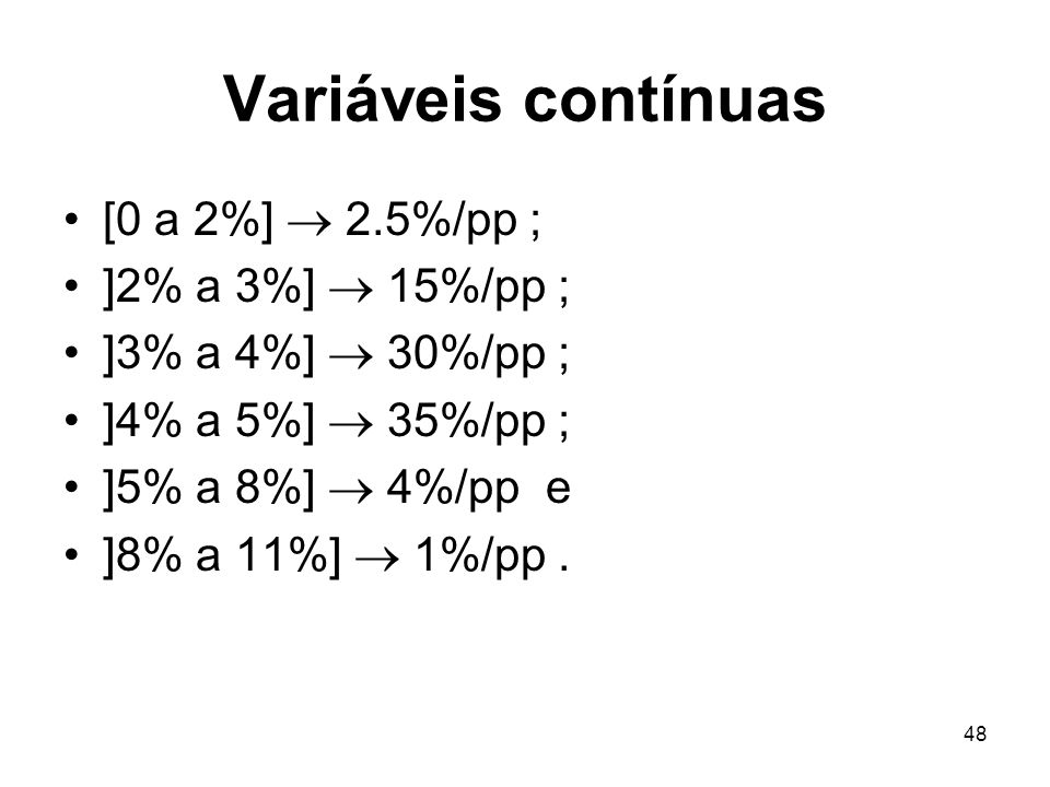 Variáveis contínuas [0 a 2%]  2.5%/pp ; ]2% a 3%]  15%/pp ;